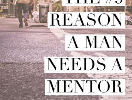 Reason # 5 a man needs a mentor – Loneliness