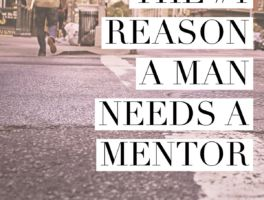 The #1 reason a man needs a mentor – COURAGE