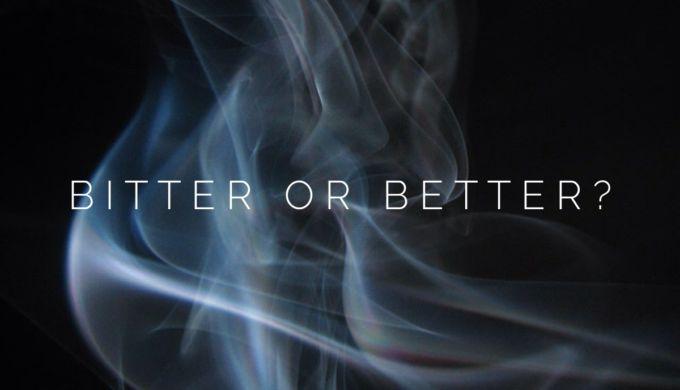 Bitter or Better?