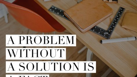 A Problem Without a Solution is a Fact
