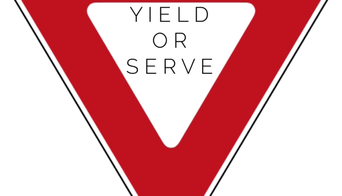 Yielding Isn't Serving
