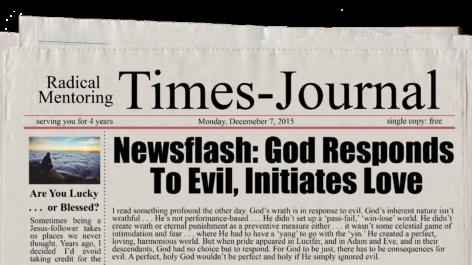 Newsflash: God Responds To Evil, Initiates Love
