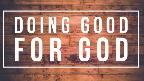 Doing Good for God