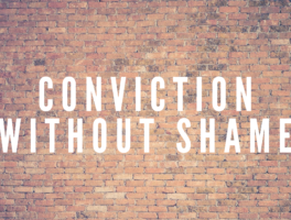 Conviction Without Shame