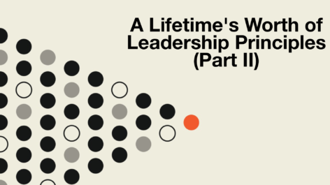 A Lifetime's Worth of Leadership Principles (Part II)