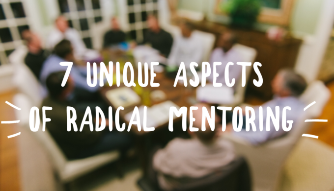 7 Unique Aspects of Radical Mentoring