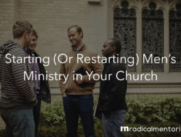 Starting (or Restarting) Men's Ministry in Your Church