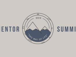 "Mentor Summit 2019: ""This Way of Life"""