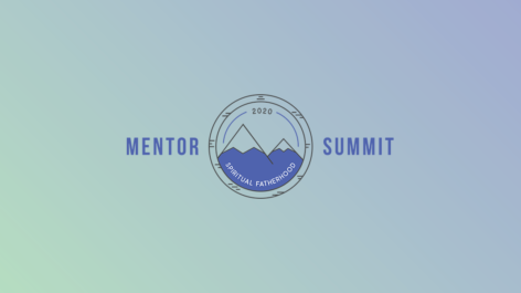 Mentor Summit 2020: Spiritual Fatherhood