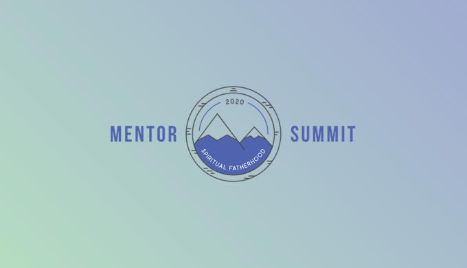 Mentor Summit 2020: Spiritual Fatherhood